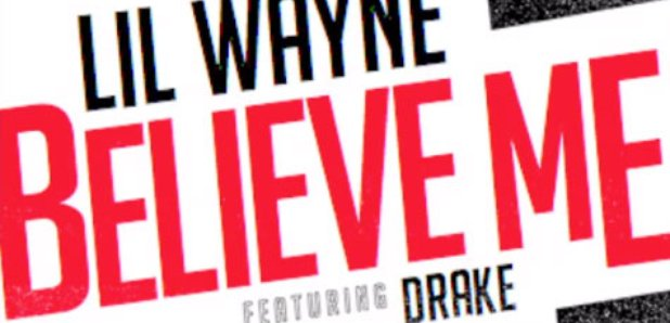 Lil Wayne Drake Believe Me Artwork