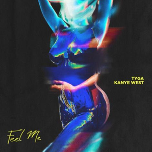 Kanye West and Tyga 'Feel Me'